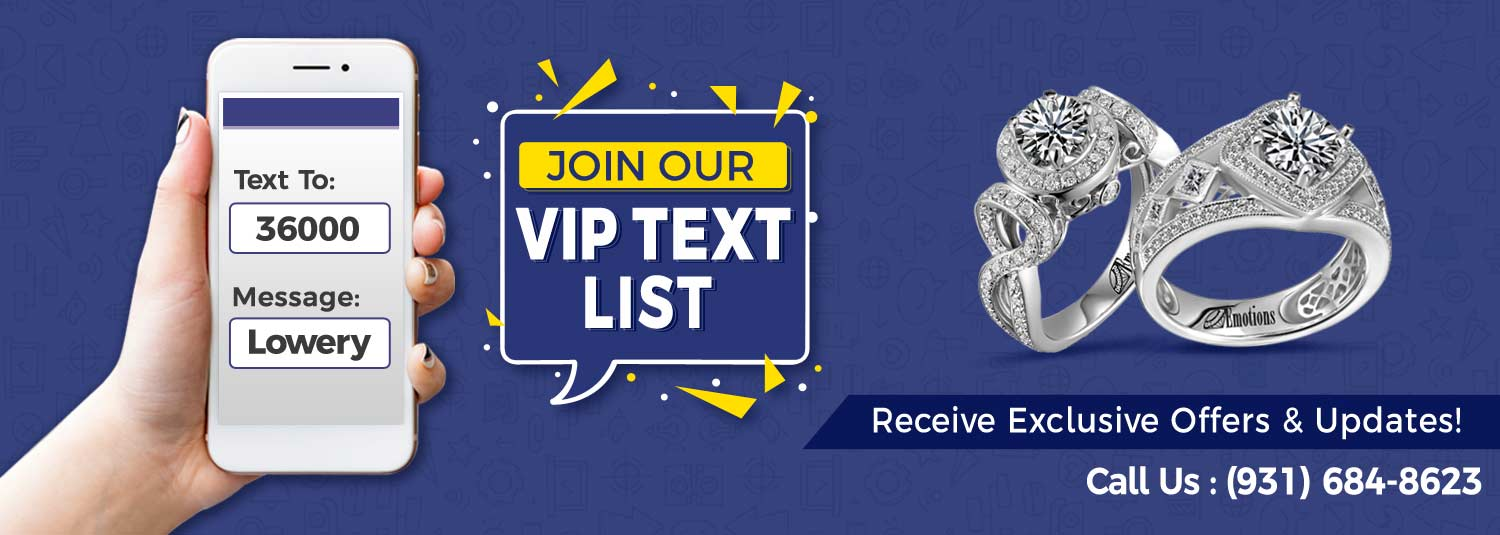 Join Our VIP Text List At Lowery Jewelers